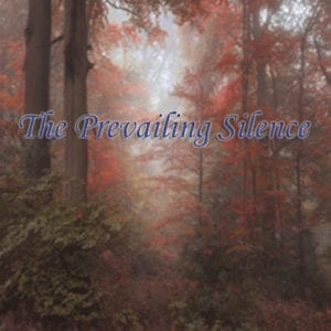 The Prevailing Silence