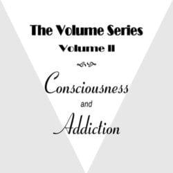 Volume II: Consciousness and Addiction dvd