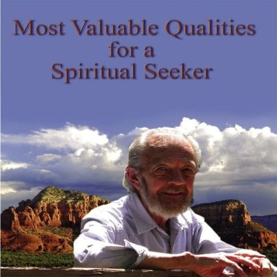 Most Valuable Qualities for a Spiritual Seeker